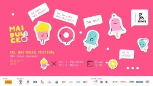 (Română) Cel mai dulce festival din Estul Europei revine cu o nouă ediție-Festivalul Mai Dulce 2017