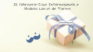 21 Februarie-Ziua Internațională a Ghidului de Turism